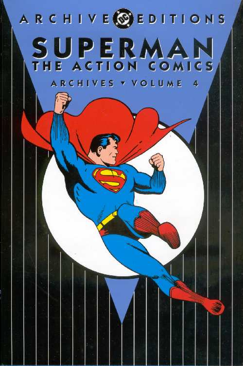 SUPERMAN THE ACTION COMICS ARCHIVES VOL.4