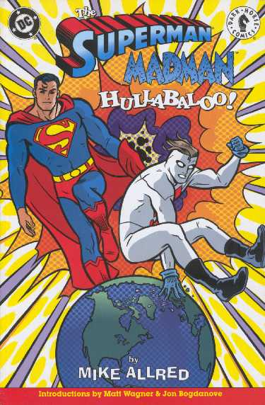 THE SUPERMAN MADMAN HULLABALOO